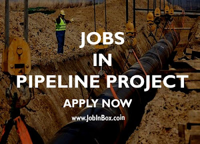 Pipeline Project Jobs in Oman | Site Manager | Site Supervisor