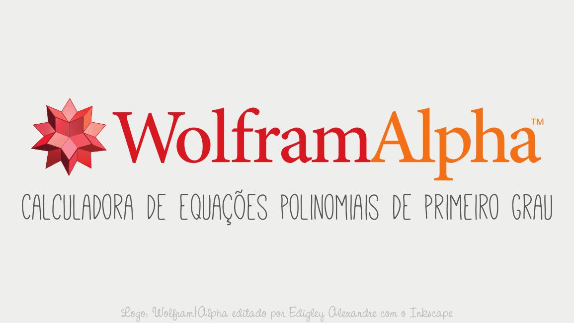 Calculadora de equações polinomiais de primeiro grau [widget Wolfram|Alpha]