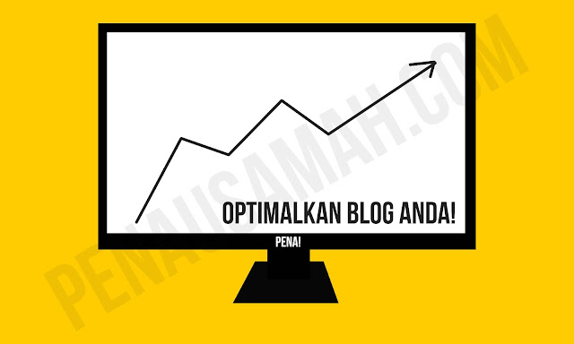 Mengoptimalkan Blog Anda untuk Mesin Pencari - penausamah.com