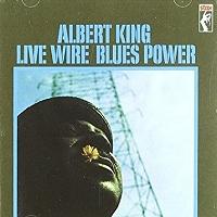 Albert King · Live Wire / Blues Power