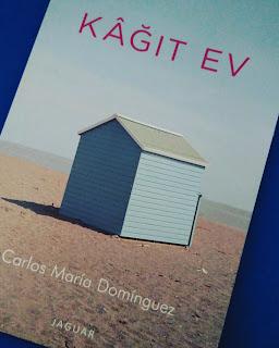 Kağıt Ev, Carlos Maria Dominguez, 9786056501944, La Casa de Papel, Seda Ersavcı, Jaguar, Roman, Edebiyat, Kitap Yorumları,