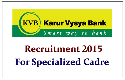 Karur Vysya Bank Recruitment 2015 for Specialized Cadre