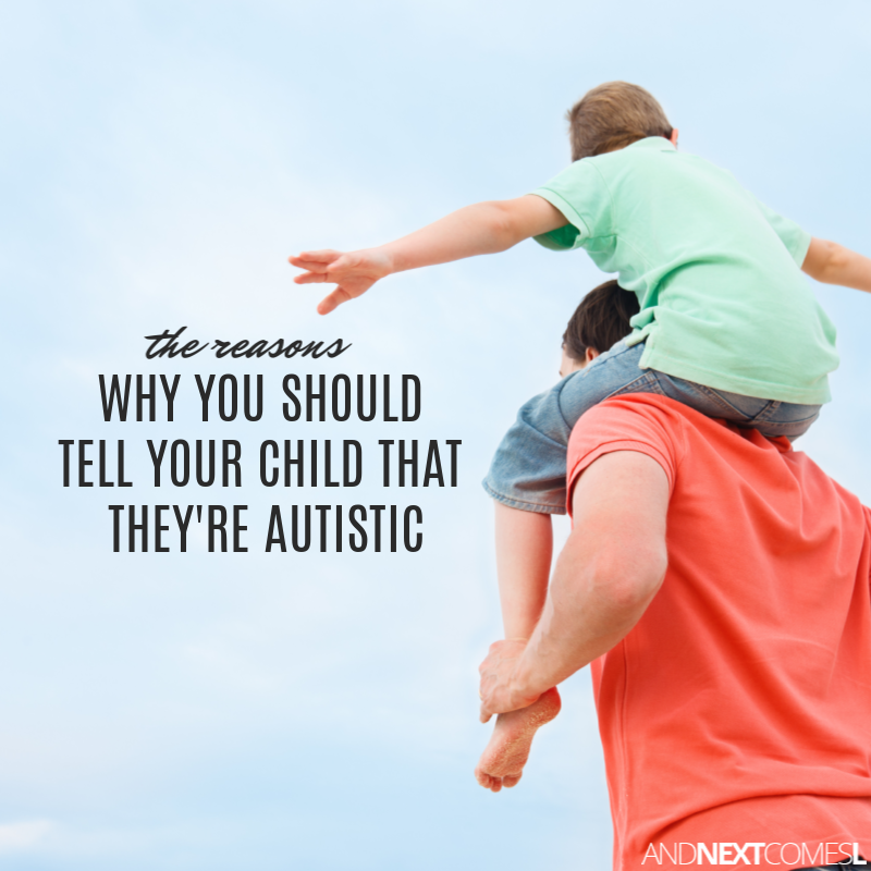 I Gave My Child Autism >> 8 Reasons Why You Should Tell Your Child That They Re
