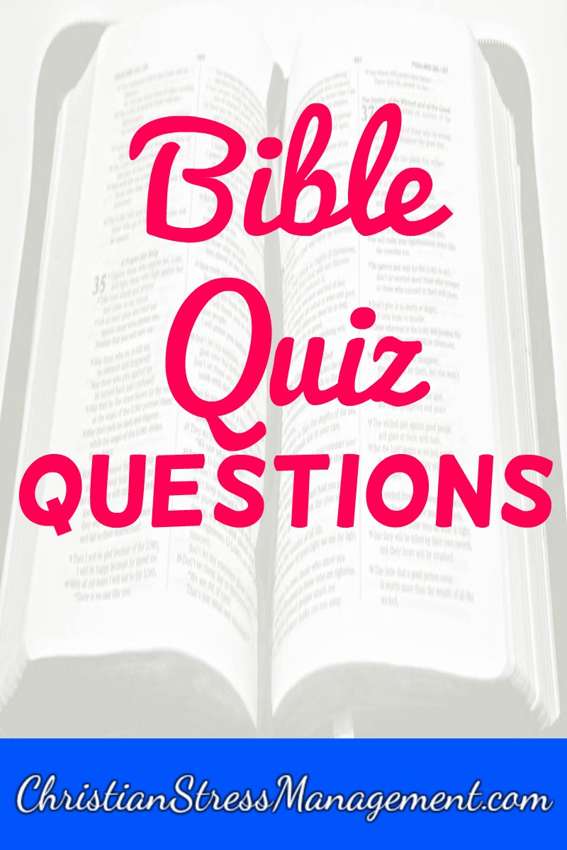Christian Stress Management: Bible Quiz Questions