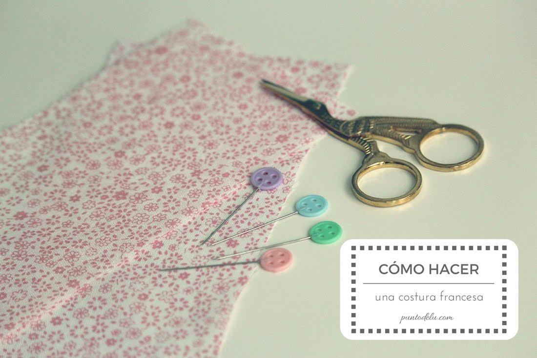 Cómo hacer una costura francesa - Punto de Lu