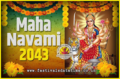 2043 Maha Navami Pooja Date and Time, 2043 Maha Navami Calendar