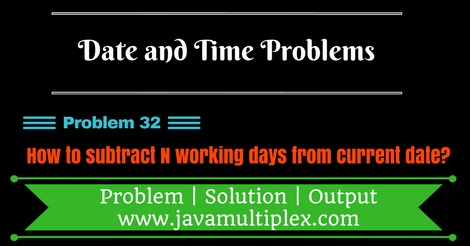 Java program that subtracts n working days from current date.