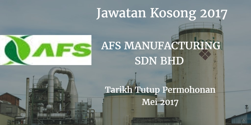 Jawatan Kosong AFS MANUFACTURING SDN BHD Mei 2017