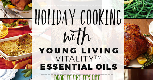Holiday Meal Recipes with YL Vitality Oils
