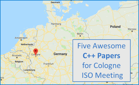 Five Awesome C++ Papers for Cologne ISO Meeting