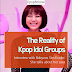 The Reality of Kpop Idol Groups