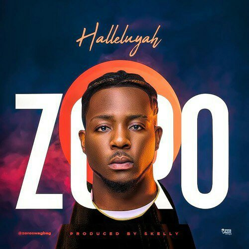"DOWNLOAD MUSIC: Zoro – ""Halleluyah""-www.mp3made.com.ng"