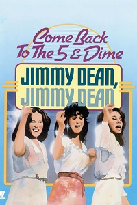 Watch Come Back to the 5 & Dime, Jimmy Dean, Jimmy Dean Online Free in HD