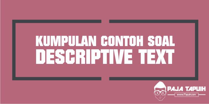 Kumpulan Soal Descriptive Text Smp Dan Pembahasan Paja Tapuih