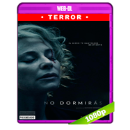 No dormirás (2018) WEB-DL 1080p Latino