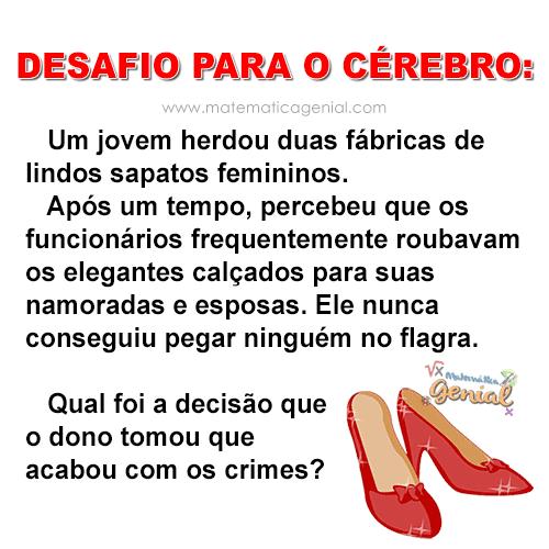 Para detetives: Um jovem herdou duas fábricas de lindos sapatos femininos...