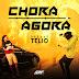 Deejay Telio - Chora Agora (Afrobeat) [Download]