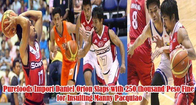 Purefoods Import Daniel Orton Slaps with 250 thousand Peso Fine for Insulting Manny Pacquiao