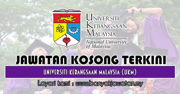 Jawatan Kosong 2019 di Universiti Kebangsaan Malaysia (UKM)