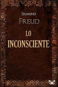 Libros gratis Lo inconsciente de Freud para descargar en pdf completo