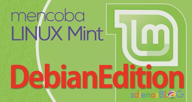 Mencoba LInux Mint Debian Edition Cindy