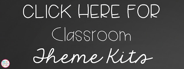 Click here for Classroom Theme Kits