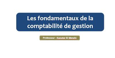 Les fondamentaux de la comptabilité de gestion - Kaoutar El Menzhi