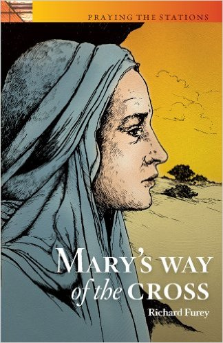MARY'S WAY OF THE CROSS by Richard G. Furey, C.Ss.R.