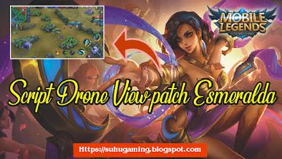 Download Script Drone View Patch Esmeralda Mobile Legends Terbaru 2019