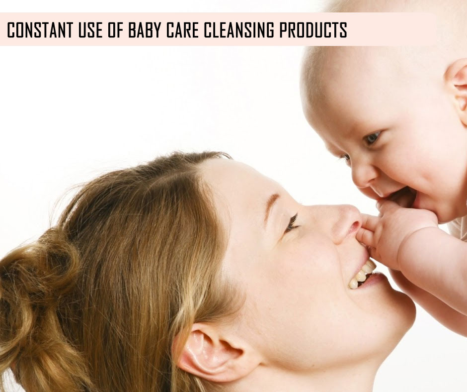 Constant Use of Baby Care Cleansing Products