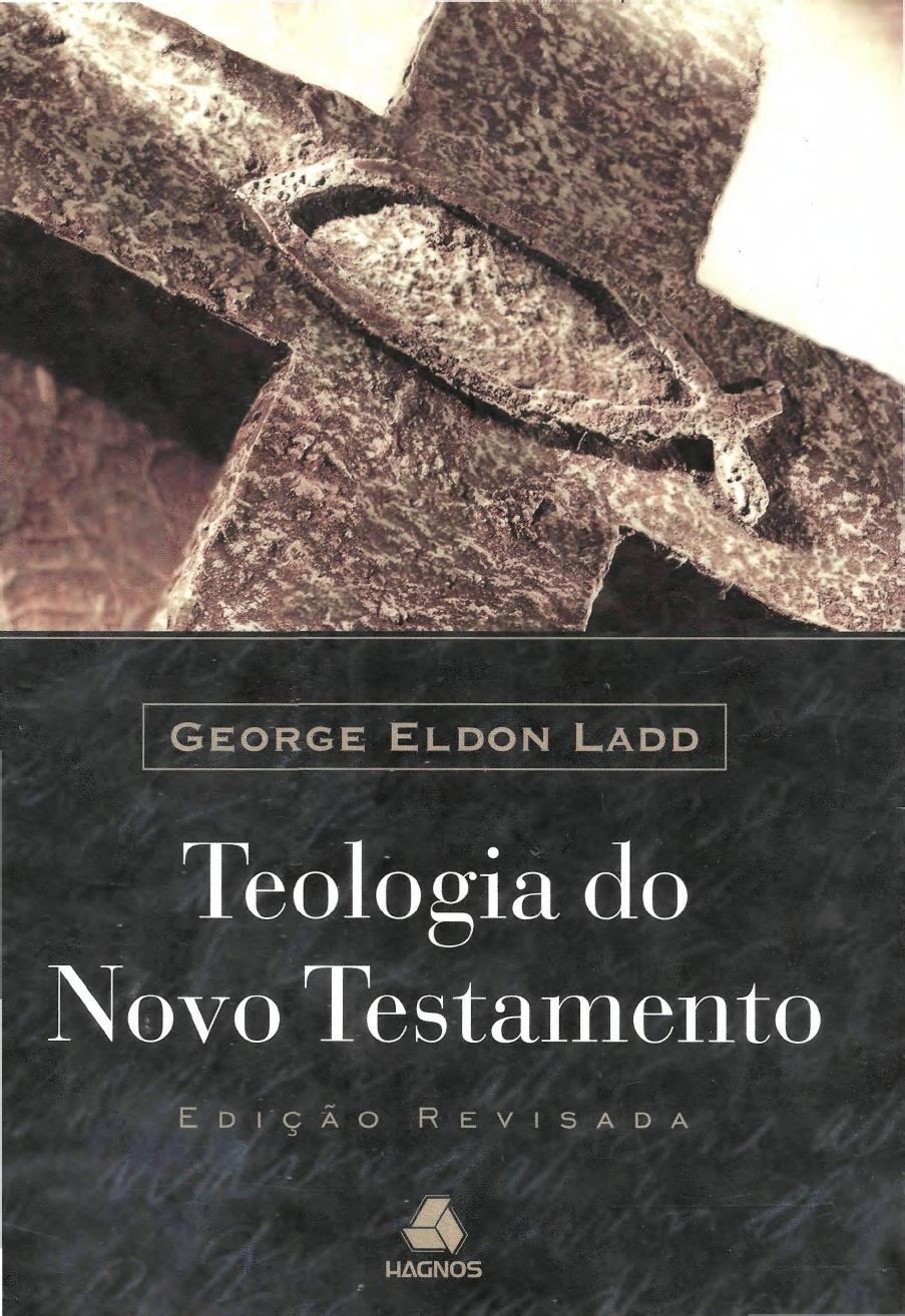 George E. Ladd-Teologia Do Novo Testamento-