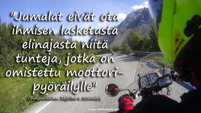 Jumalat eivät ota ihmisen lasketusta elinajasta niitä tunteja, jotka on omistettu moottoripyöräilylle