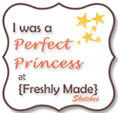I'm a Perfect Princess from Freshly Made Sketches!
