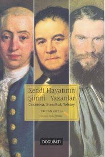 Stefan Zweig - Dünya Fikir Mimarları 2 (Kendi Hayatının Şiirini Yazanlar - Casanova, Standhal, Tolstoy)