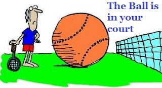 Meaning and Sentence of the idiom 'The ball is in your court'