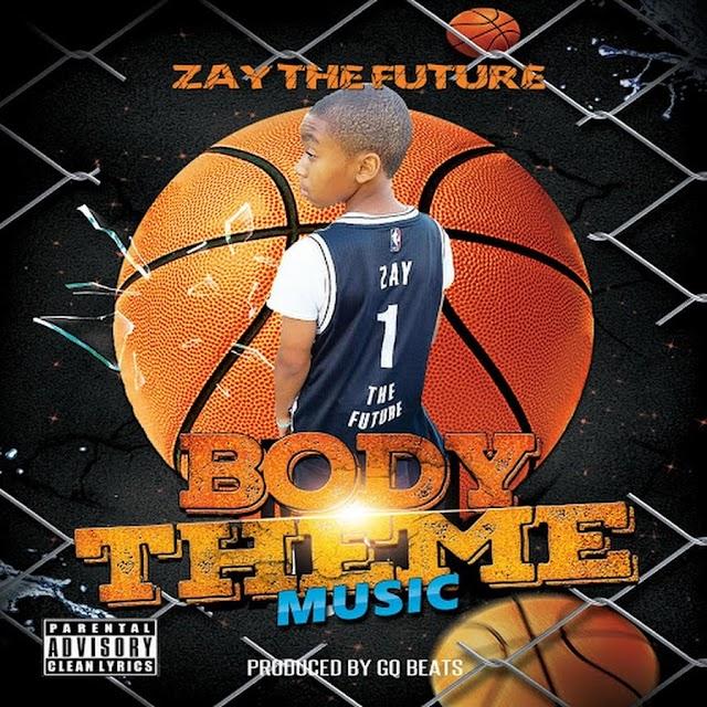 ZayTheFuture 'Body Theme Music' (Prod. By: GQ Beats)