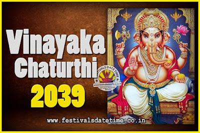 2039 Vinayaka Chaturthi Vrat Yearly Dates, 2039 Vinayaka Chaturthi Calendar
