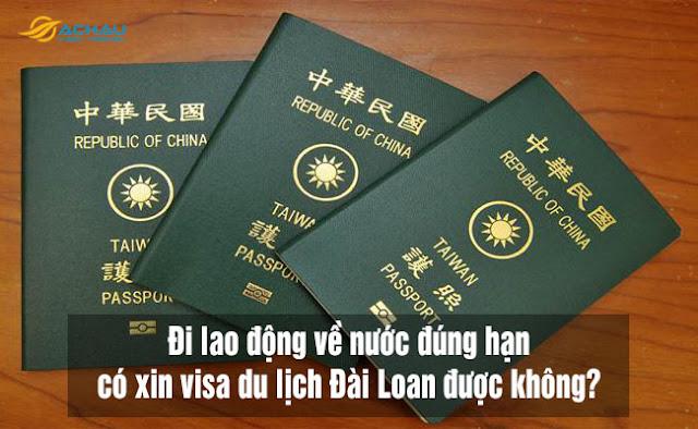 Đi lao động về nước đúng hạn có xin visa du lịch Đài Loan được không?