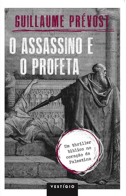 O assassino e o profeta Guillaume Prévost