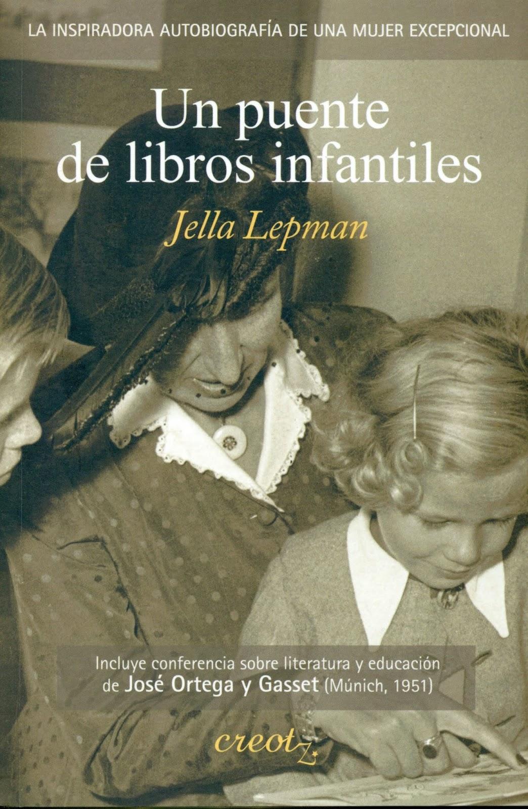 Jella Lepman: Un puente de libros infantiles. (Creotz Ediciones. Traducción  de Augusto Gely) 244 págs. Muy poco se está hablando de esta reciente  traducción ...