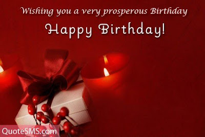 Happy Birthday Wishes And Quotes For the Love Ones: wishing you a very prosperous birtdhay