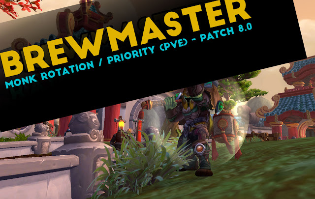 Brewmaster Monk Rotation / Priority (PvE) - patch 8.0