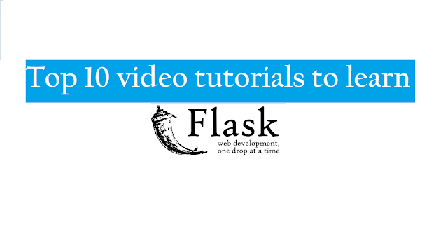 Top 10 Best Flask video tutorials