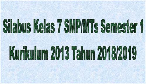 Silabus Kelas 7 SMP/MTs Semester 1 Kurikulum 2013 Tahun 2018/2019