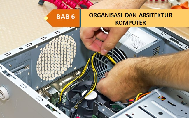SISTEM KOMPUTER : Organisasi dan Arsitektur Komputer