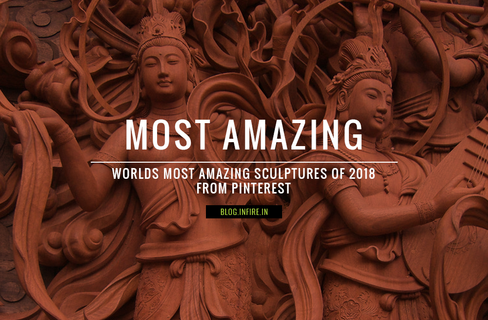 Worlds Most Amazing and Unseen Sculptures of 2018 from Pinterest