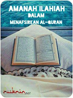 Amanah Ilahiah dalam Menafsirkan Al-Quran