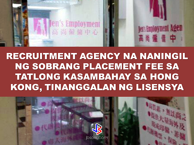 """An employment agency in Tsuen Wan was divested of its license by the Labour Department on Feb 21 for    separate cases of overcharging three Filipina domestic helper applicants last year.  Jen's Employment Agency Limited, which has been recruiting Filipino helpers both in Manila and Hong Kong for deployment was identified by a Labour spokesman .  On Sept 1, the said employment agency was convicted and fined $24,000 by Tsuen Wan Court for charging nearly 30 times the allowable commission of $411 at the time to a Filipina job applicant.   On Nov 24, they were  found guilty for the second time by the same court of overcharging two other helpers. They were again fined $26,000.  The second conviction prompt the Labour Department and underwent the process of revoking the agency's license. FINAL ENTRY HERE, LINKS OTHERS The two Pinay HSWs filed complaints of overcharging against the agency with Labour Department's Employment Agencies Administration.  Investigators found  their complaints to have sufficient evidence against the agency and filed the charges. Jen's apparently continued to recruit domestic workers in Manila in spite of being convicted.  They even announced on their Facebook page that they will have a job interview to be held at Ermita Manila.  The Labour spokesman warned agency operators to comply with the law or they would face prosecution and risk having their licenses revoked or not renewed.  """"Under the Employment Ordinance, the Commissioner for Labour may refuse to issue or renew or may revoke a license of an EA if the person operating or intending to operate (it) has contravened any provision of Part XII of the Ordinance such as overcharging job-seekers, or if he is considered not a fit and proper person to operate an EA,"""" he said.  Labour also reminded agencies to comply with the Code of Practice for Employment Agencies, promulgated on Jan 13.  The EAA will conduct regular and surprise inspections of agencies and issue warning letters to those found viol"""