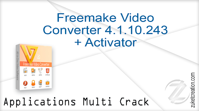 Freemake Video Converter 4.1.10.243 + Activator    |  51.7 MB