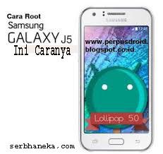 Cara Root Samsung Galaxy J5,Ini Caranya 1